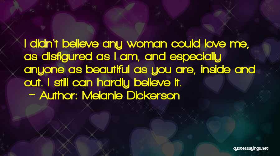 I Am Beautiful Inside Quotes By Melanie Dickerson