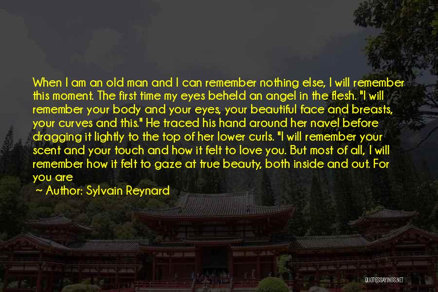 I Am Beautiful Inside Quotes By Sylvain Reynard