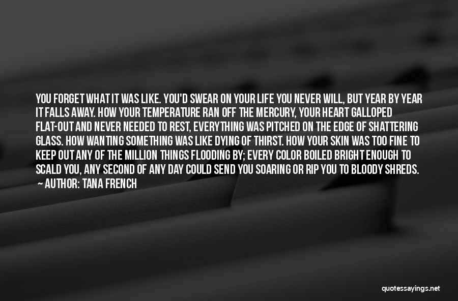 I Am Dying Every Second Quotes By Tana French