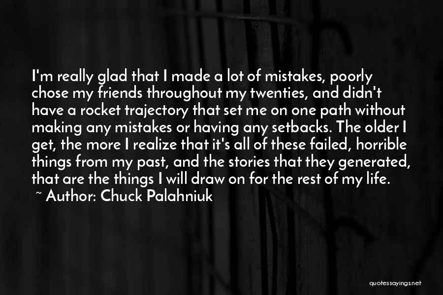 I Am Glad Your In My Life Quotes By Chuck Palahniuk