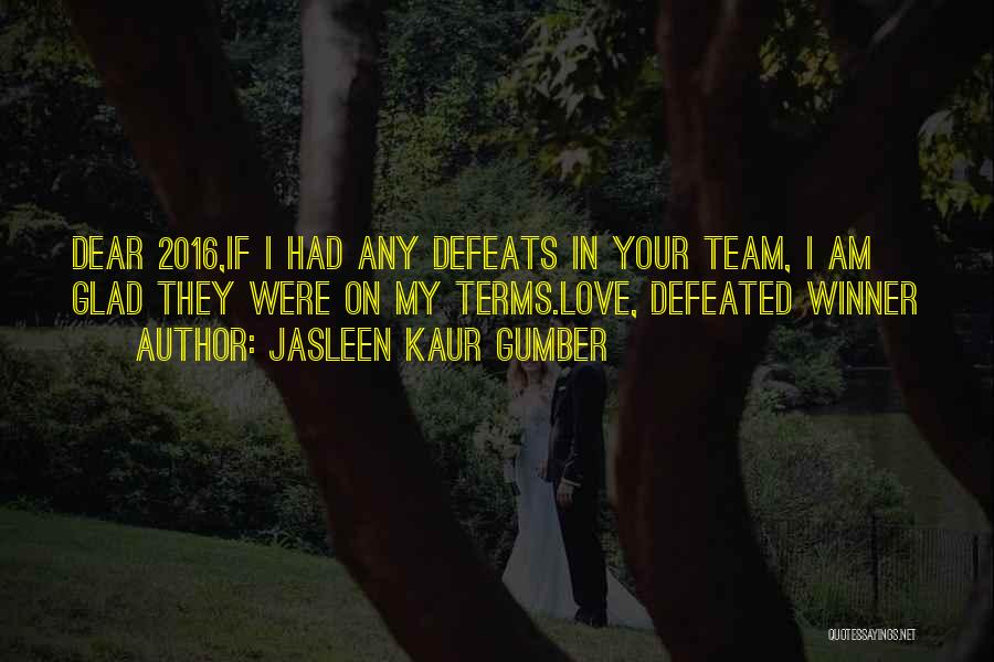 I Am Glad Your In My Life Quotes By Jasleen Kaur Gumber