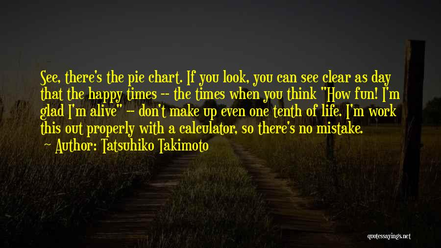 I Am Glad Your In My Life Quotes By Tatsuhiko Takimoto
