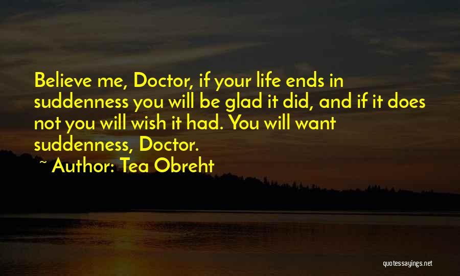 I Am Glad Your In My Life Quotes By Tea Obreht