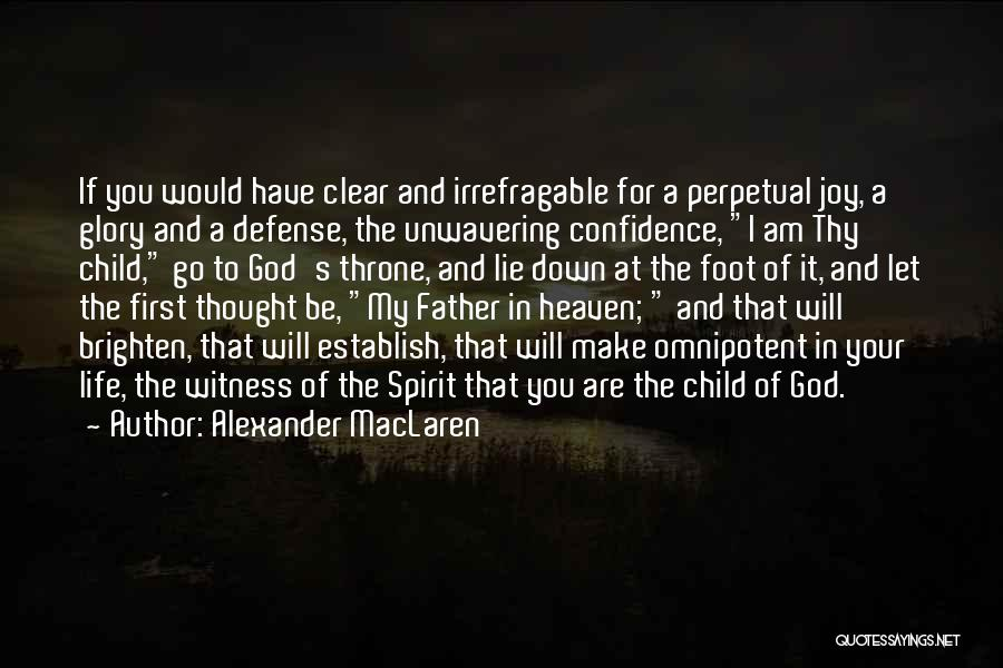 I Am God's Child Quotes By Alexander MacLaren