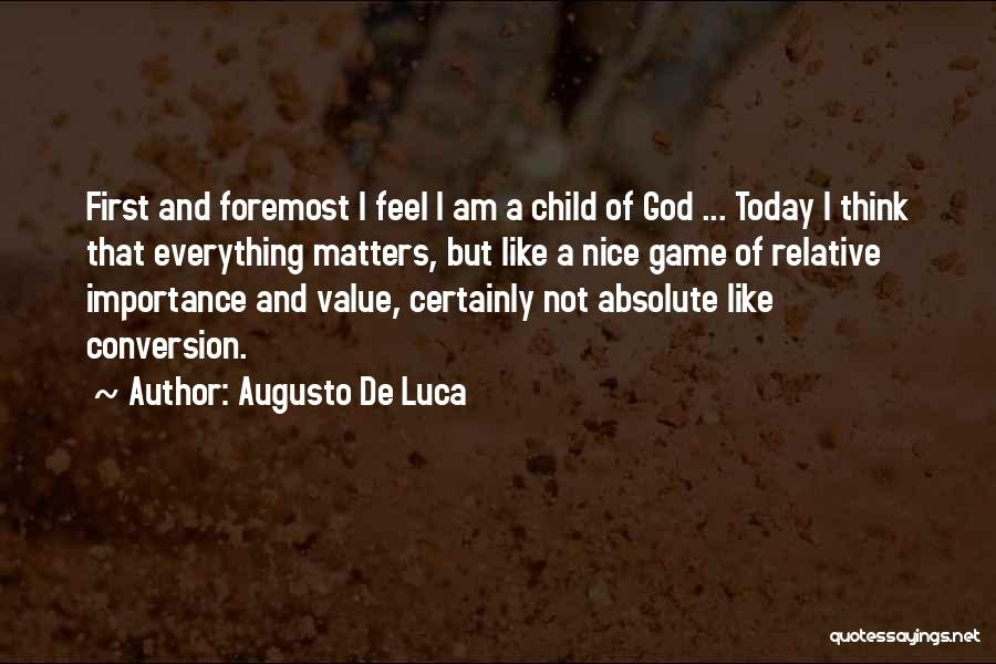 I Am God's Child Quotes By Augusto De Luca
