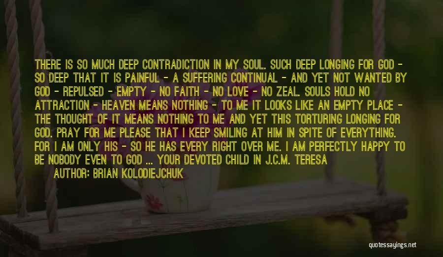 I Am God's Child Quotes By Brian Kolodiejchuk