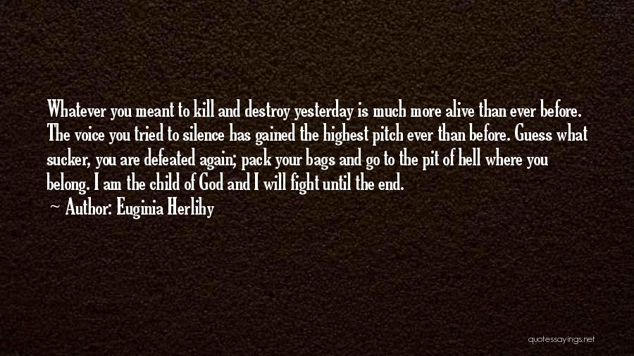 I Am God's Child Quotes By Euginia Herlihy