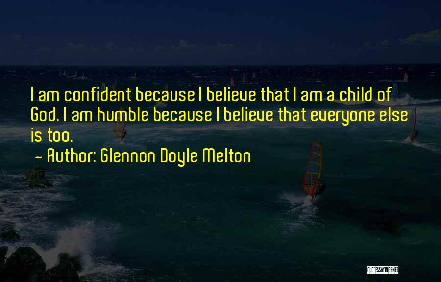 I Am God's Child Quotes By Glennon Doyle Melton