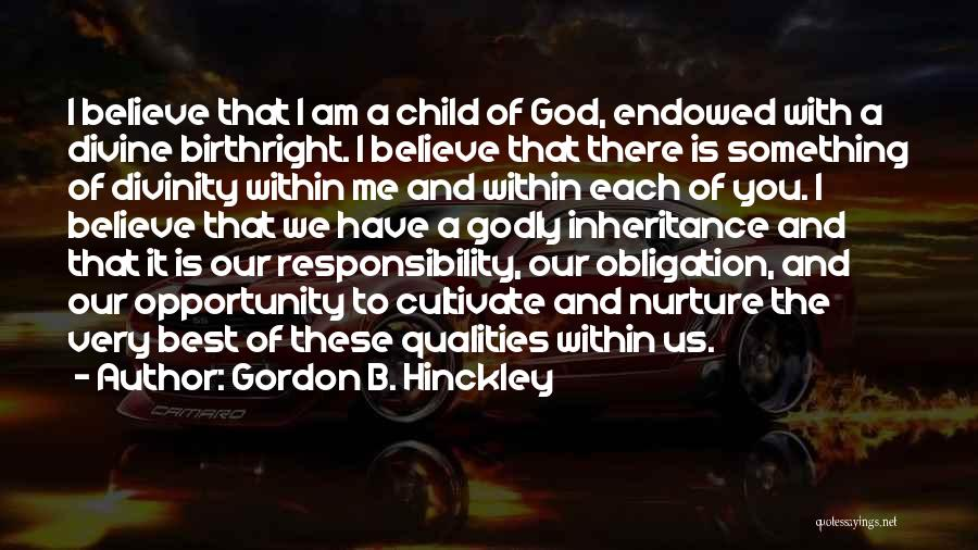 I Am God's Child Quotes By Gordon B. Hinckley