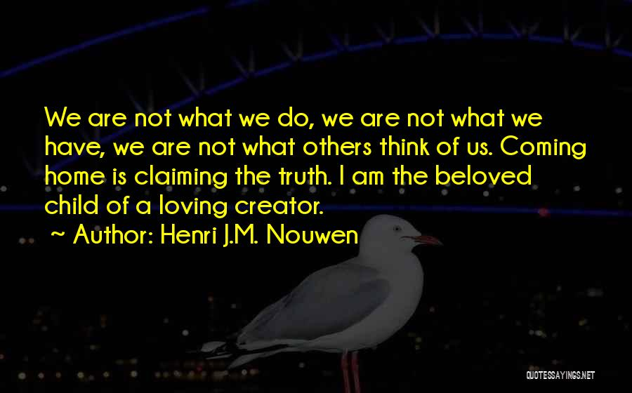 I Am God's Child Quotes By Henri J.M. Nouwen