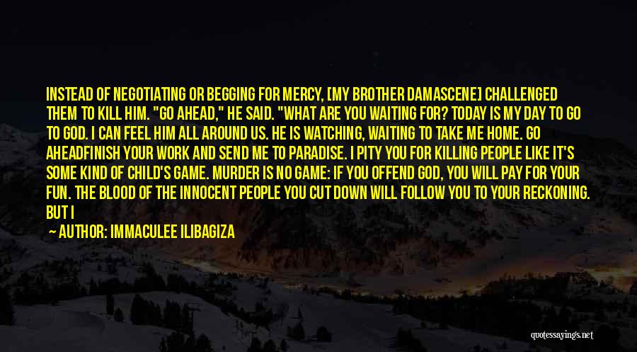 I Am God's Child Quotes By Immaculee Ilibagiza