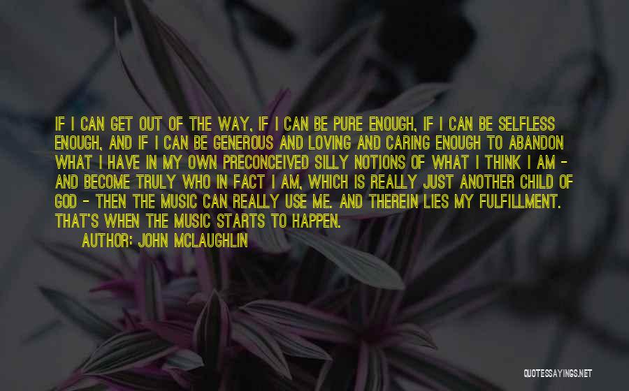 I Am God's Child Quotes By John McLaughlin