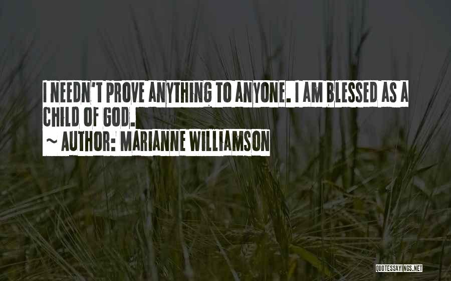 I Am God's Child Quotes By Marianne Williamson