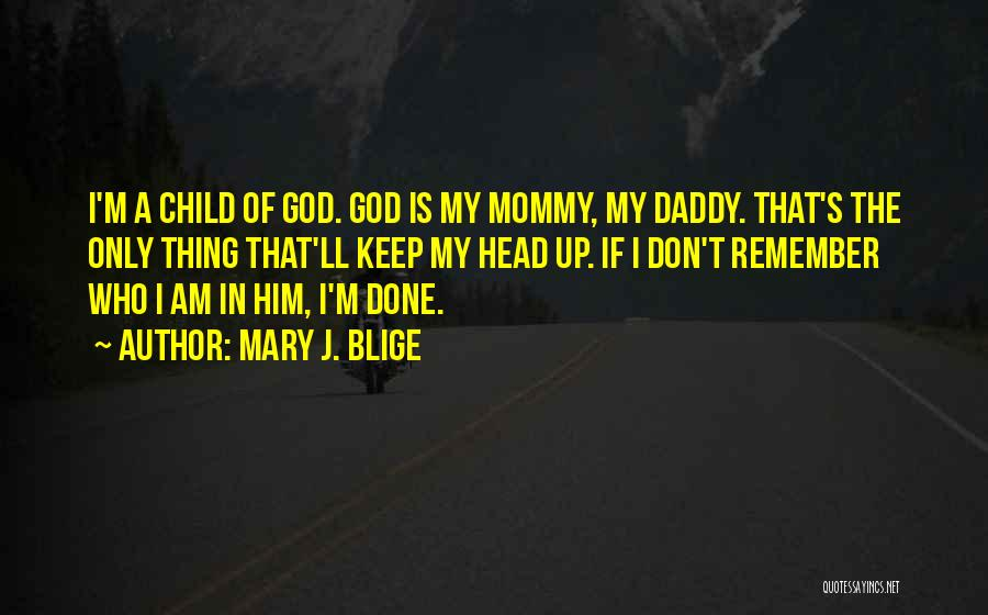 I Am God's Child Quotes By Mary J. Blige