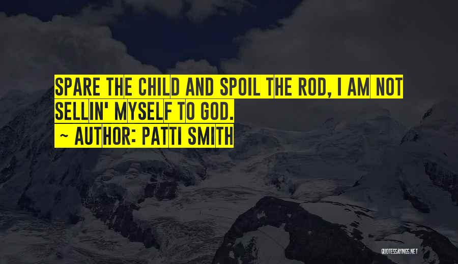 I Am God's Child Quotes By Patti Smith
