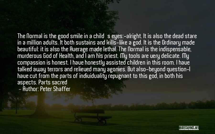 I Am God's Child Quotes By Peter Shaffer
