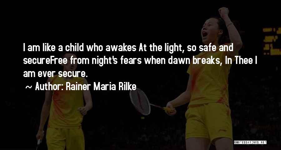 I Am God's Child Quotes By Rainer Maria Rilke