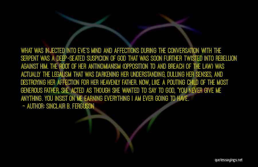 I Am God's Child Quotes By Sinclair B. Ferguson