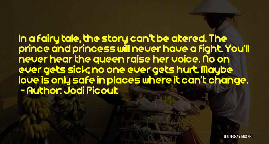 I Am Hurt But I Still Love You Quotes By Jodi Picoult