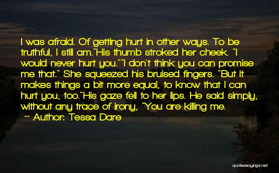 I Am Hurt But I Still Love You Quotes By Tessa Dare