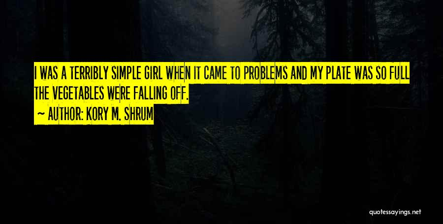 Top 30 I Am Just A Simple Girl Quotes Sayings
