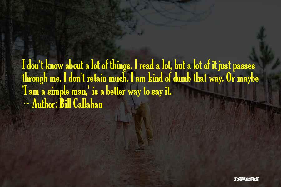 I Am Just Simple Quotes By Bill Callahan