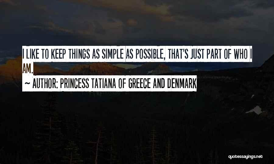 I Am Just Simple Quotes By Princess Tatiana Of Greece And Denmark