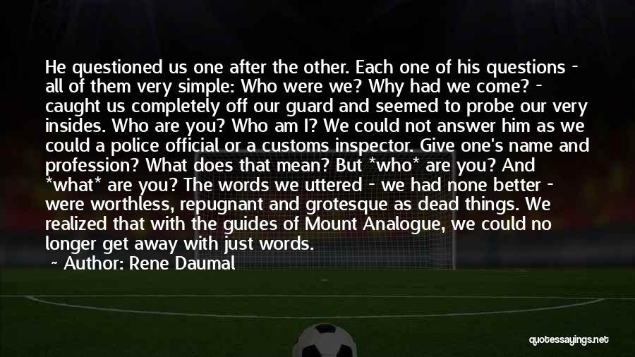 I Am Just Simple Quotes By Rene Daumal