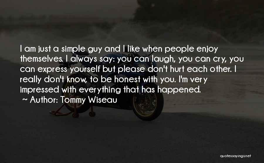 I Am Just Simple Quotes By Tommy Wiseau