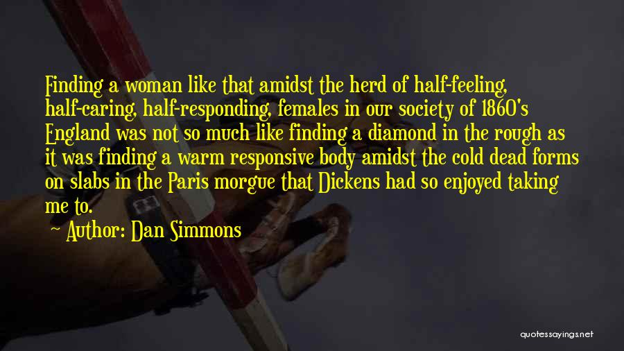 I Am Like A Diamond Quotes By Dan Simmons