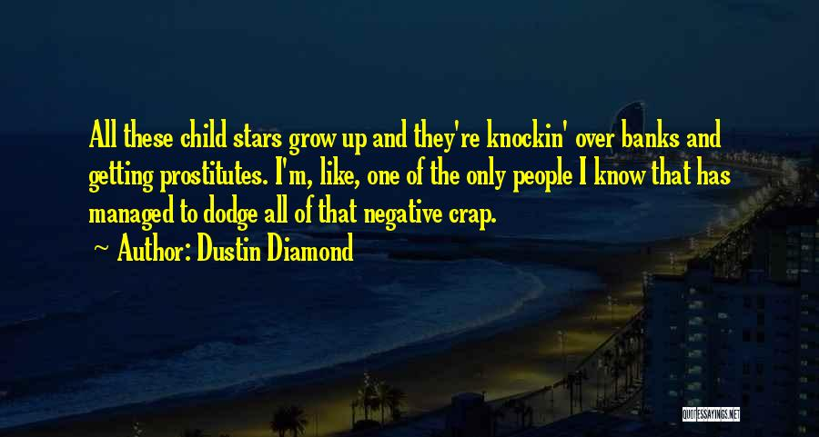 I Am Like A Diamond Quotes By Dustin Diamond