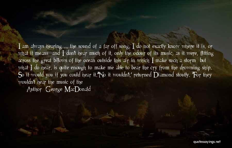 I Am Like A Diamond Quotes By George MacDonald