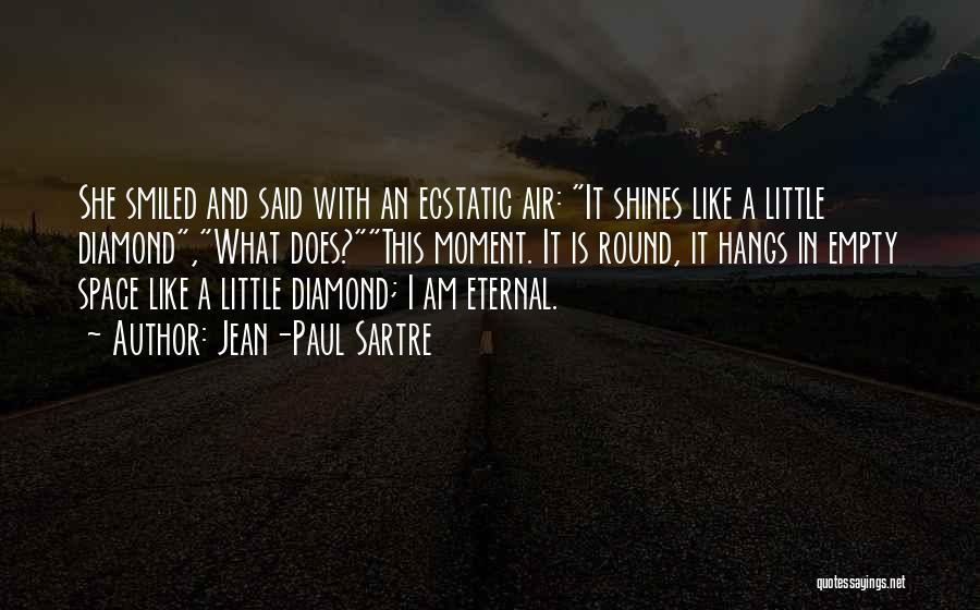 I Am Like A Diamond Quotes By Jean-Paul Sartre