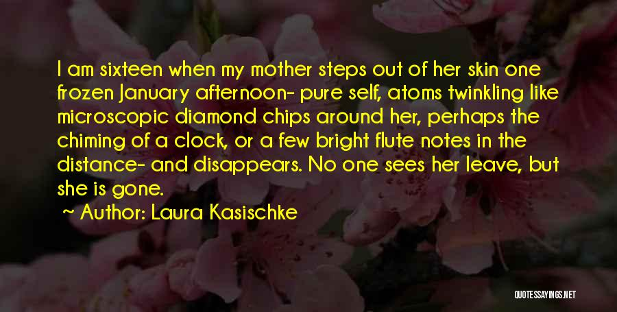 I Am Like A Diamond Quotes By Laura Kasischke