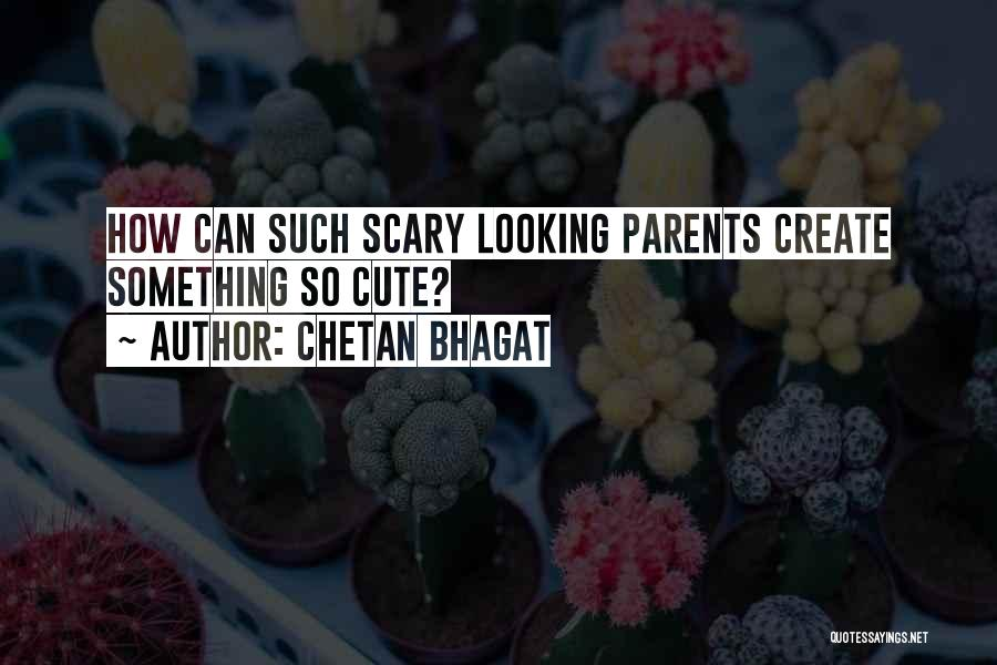 I Am Looking Cute Quotes By Chetan Bhagat