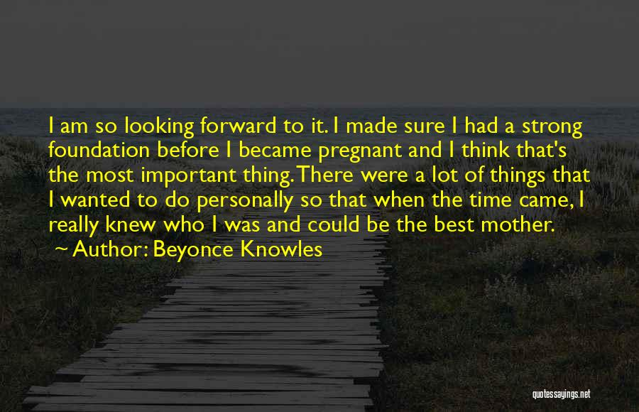 I Am Looking Quotes By Beyonce Knowles