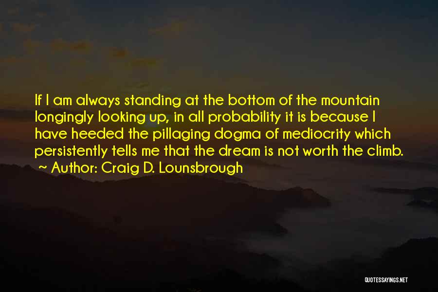 I Am Looking Quotes By Craig D. Lounsbrough