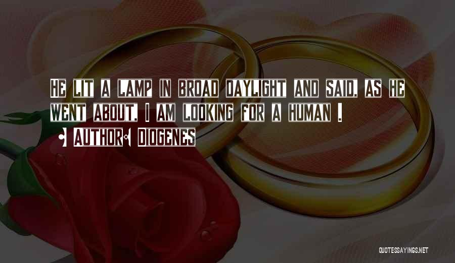 I Am Looking Quotes By Diogenes