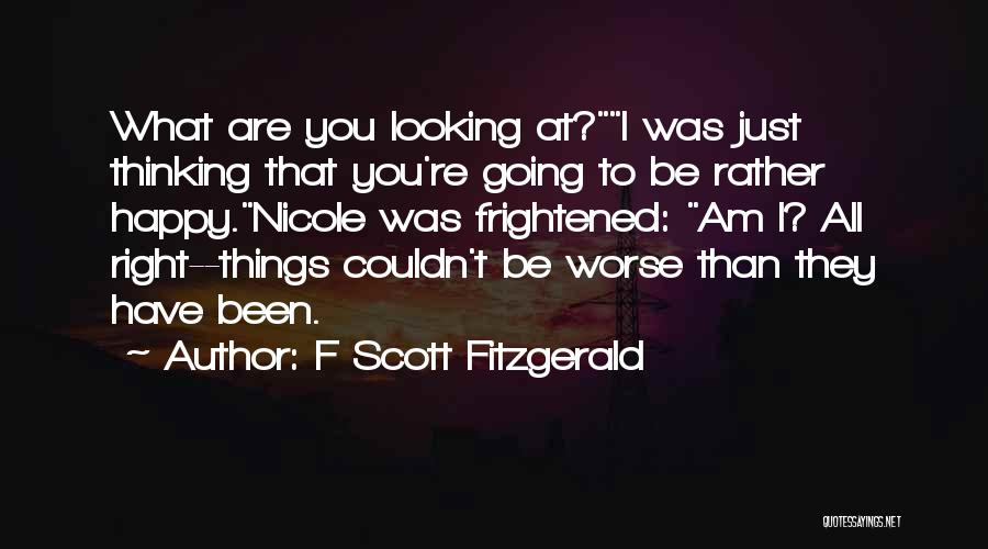 I Am Looking Quotes By F Scott Fitzgerald