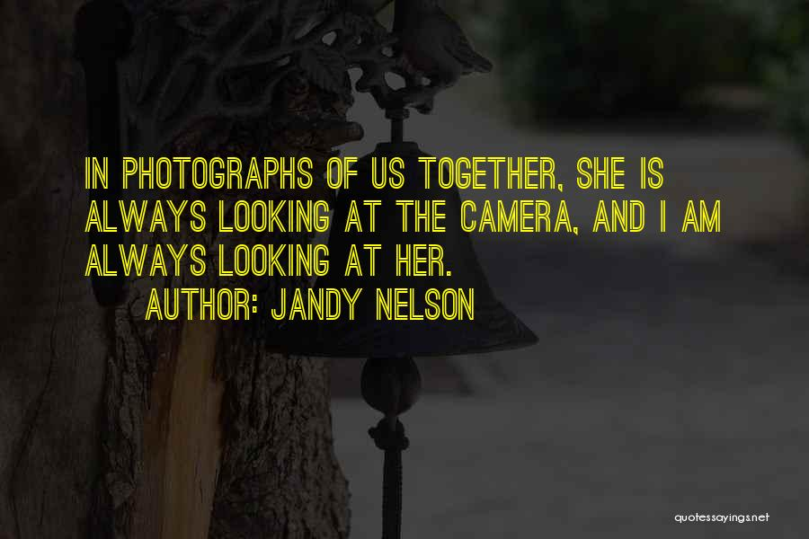 I Am Looking Quotes By Jandy Nelson