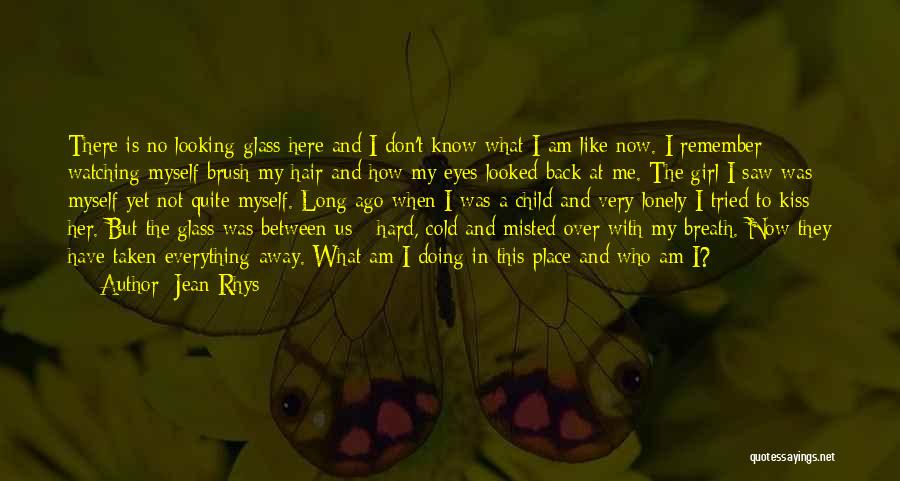 I Am Looking Quotes By Jean Rhys