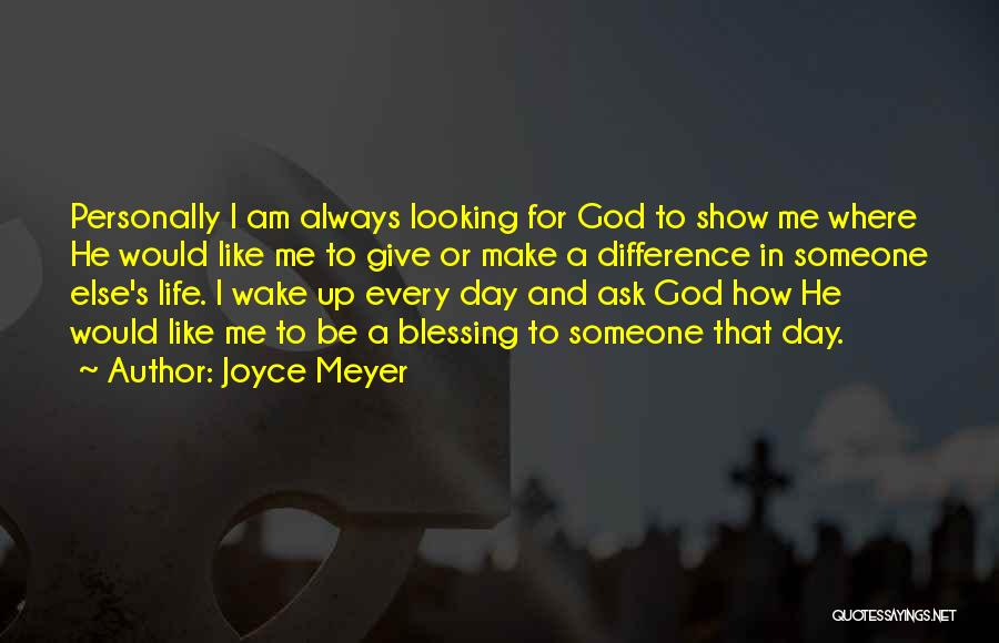 I Am Looking Quotes By Joyce Meyer