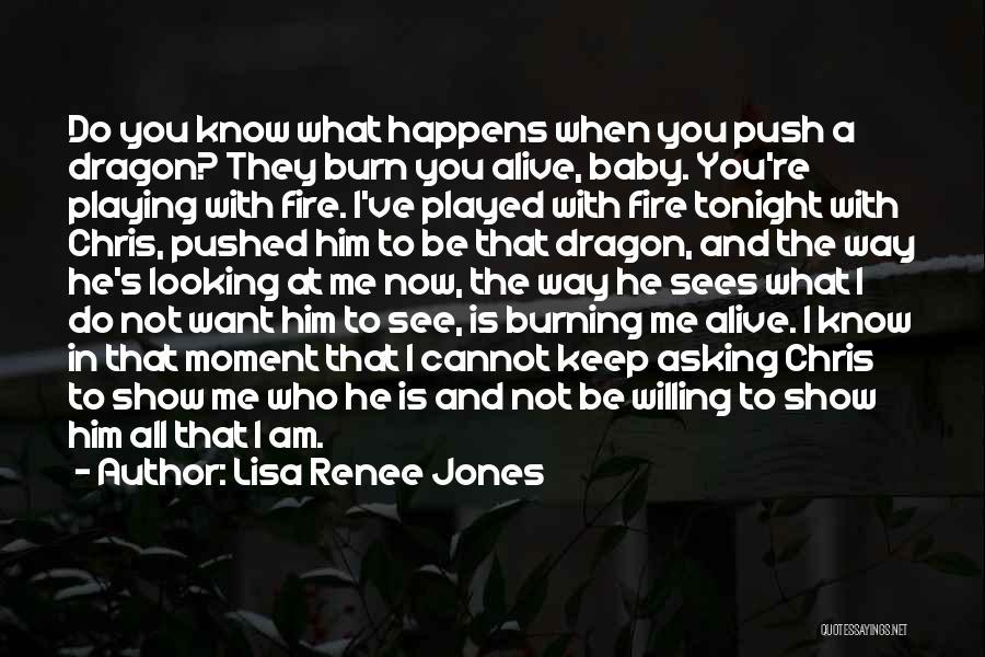 I Am Looking Quotes By Lisa Renee Jones