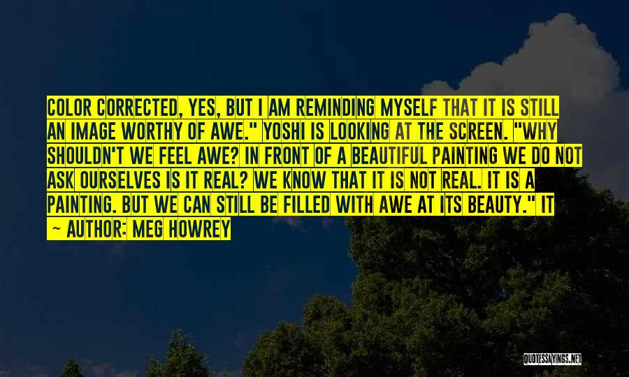 I Am Looking Quotes By Meg Howrey