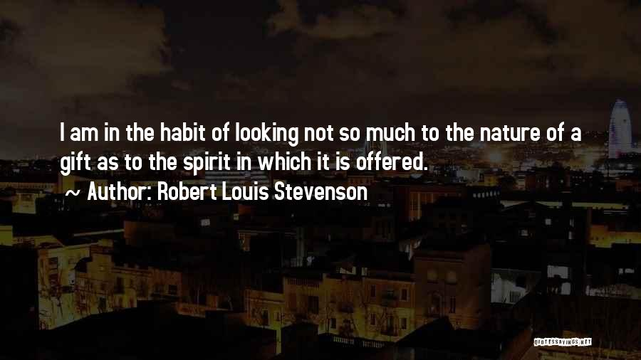 I Am Looking Quotes By Robert Louis Stevenson