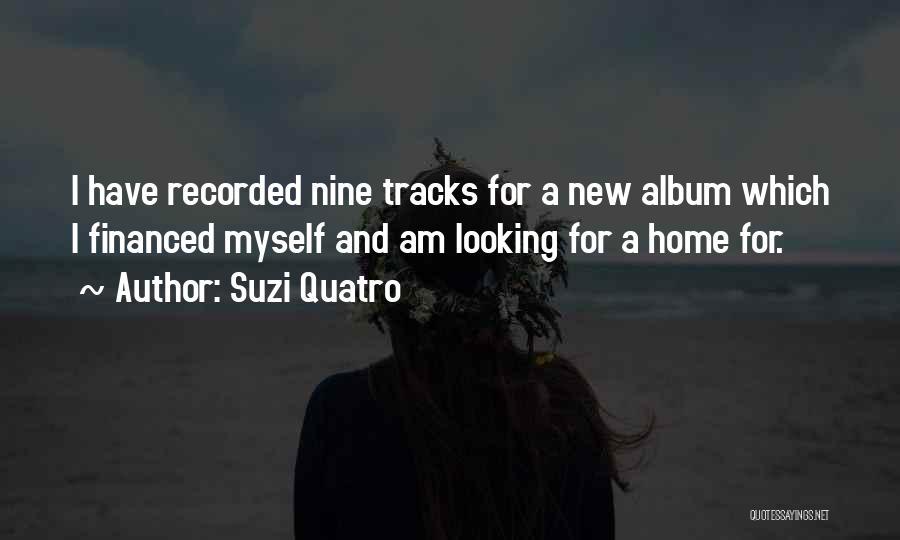 I Am Looking Quotes By Suzi Quatro