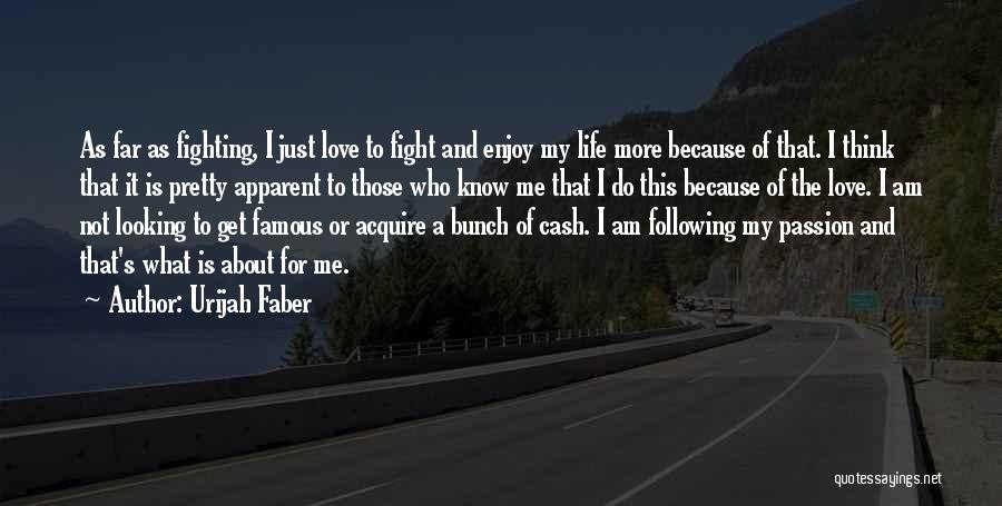 I Am Looking Quotes By Urijah Faber