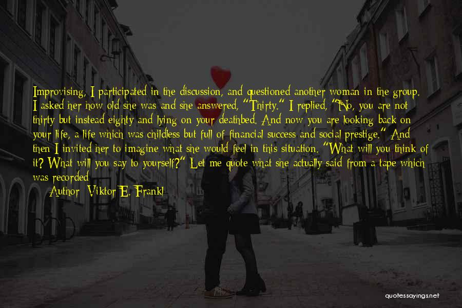 I Am Looking Quotes By Viktor E. Frankl