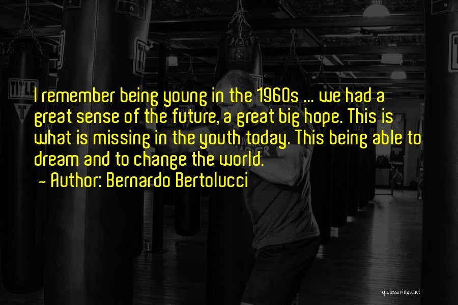 I Am Missing You Today Quotes By Bernardo Bertolucci