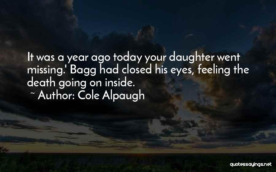 I Am Missing You Today Quotes By Cole Alpaugh